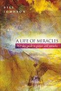 A Life of Miracles: A 365-Day Guide to Prayer and Miracles