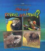 Que Es el Reino Animal? = What Is the Animal Kingdom? - Kalman, Bobbie