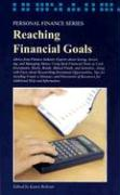 Reaching Financial Goals: Advice from Finance Industry Experts about Saving, Investing, and Managing Money Using Such Financial Tools as Cash In