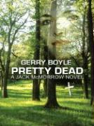 Pretty Dead: A Jack McMorrow Novel - Boyle, Gerry