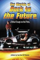 The Worlds of Back to the Future: Critical Essays on the Films