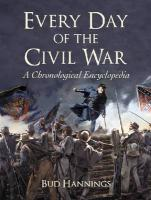 Every Day of the Civil War: A Chronological Encyclopedia