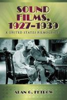 Sound Films, 1927-1939: A United States Filmography