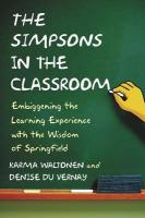 The Simpsons in the Classroom: Embiggening the Learning Experience with the Wisdom of Springfield