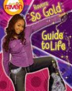 That's So Raven: Raven's So Gold Guide to Life - Godwin, Parke