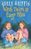Witch Twins at Camp Bliss - Griffin, Adele