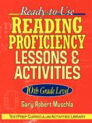 Ready-To-Use Reading Proficiency Lessons & Activities: 10th Grade Level - Muschla, Gary Robert