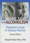 Shame, Guilt, and Alcoholism: Treatment Issues in Clinical Practice