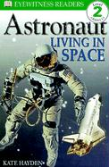 Astronaut: Living in Space