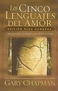 Los Cinco Lenguajes del Amor: Para Hombres = The Five Love Languages: Men's Edition