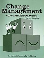 Change Management-Concepts & Practice: The Technical Manager's Survival Guides: Vol 3