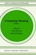 Computing Meaning Volume 1