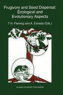 Frugivory and Seed Dispersal: Ecological and Evolutionary Aspects