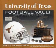 The University of Texas Football Vault: The Story of the Texas Longhorns