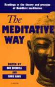 The Meditative Way: Readings in the Theory and Practice of Buddhist Meditation
