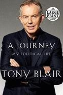 A Journey: My Political Life - Blair, Tony