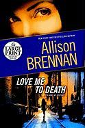 Love Me to Death: A Novel of Suspense (Random House Large Print)