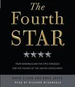 The Fourth Star: Four Generals and the Epic Struggle for the Future of the United States Army