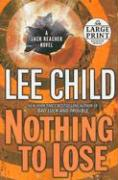 Nothing to Lose: A Jack Reacher Novel