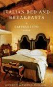 Italian Bed and Breakfasts: A Caffelletto Guide (Italian Bed and Breakfasts)