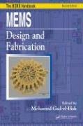 MEMS Design and Fabrication: The MEMS Handbook