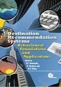 Destination Recommendation Systems: Behavioral Foundations and Applications