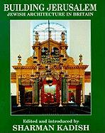 Building Jerusalem: Jewish Architecture in Britain