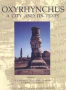 Oxyrhynchus: A City and Its Texts