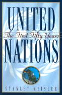 United Nations: The First Fifty Years