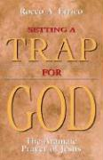 Setting a Trap for God: The Aramaic Prayer of Jesus