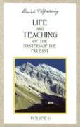Life & Teaching of the Masters of the Far East