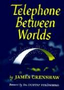 Telephone Between Worlds - Crenshaw, James