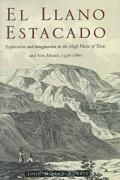 El Llano Estacado: Exploration and Imagination on the High Plains of Texas and New Mexico, 1536-1860