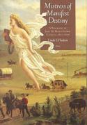 Mistress of Manifest Destiny: A Biography of Jane McManus Storm Cazneau, 1807-1878 - Hudson, Linda