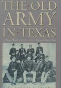 The Old Army in Texas: A Research Guide to the U.S. Army in Nineteenth Century Texas - Smith, Thomas T.