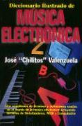Diccionario Illustrado de Musica Electronica = Illustrated Dictionary of Electronic Music