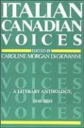 Italian Canadian Voices: A Literary Anthology, 1946-2004