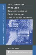 The Complete Wireless Communications Professional: A Guide for Engineers & Managers