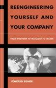 Reengineering Yourself and Your Company: From Engineer to Manager to Leader