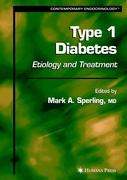 Type I Diabetes: Etiology and Treatment