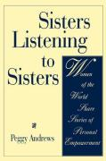 Sisters Listening to Sisters: Women of the World Share Stories of Personal Empowerment
