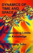 Dynamics of Time & Space: Transcending Linits on Knowledge