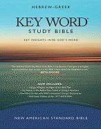 Hebrew-Greek Key Word Study Bible-NASB: Key Insights Into God's Word