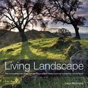 Living Landscape: The Extraordinary Rise of the East Bay Regional Park District and How It Preserved 100,000 Acres - McCreery, Laura