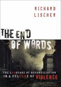 The End of Words: The Language of Reconciliation in a Culture of Violence