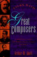 Talks with Great Composers: Candid Conversations with Brahms, Puccini, Strauss and Others