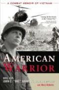 American Warrior: A Combat Memoir of Vietnam
