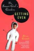 The Smart Girl's Guide to Getting Even - Grambs, Alison
