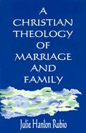 A Christian Theology of Marriage and Family