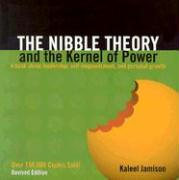 The Nibble Theory and the Kernel of Power: A Book about Leadership, Self-Empowerment, and Personal Growth